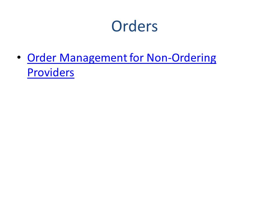 Orders Order Management for Non-Ordering Providers