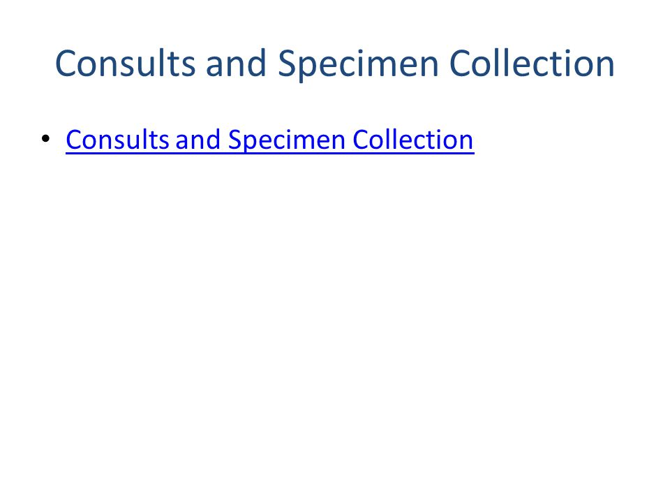 Consults and Specimen Collection