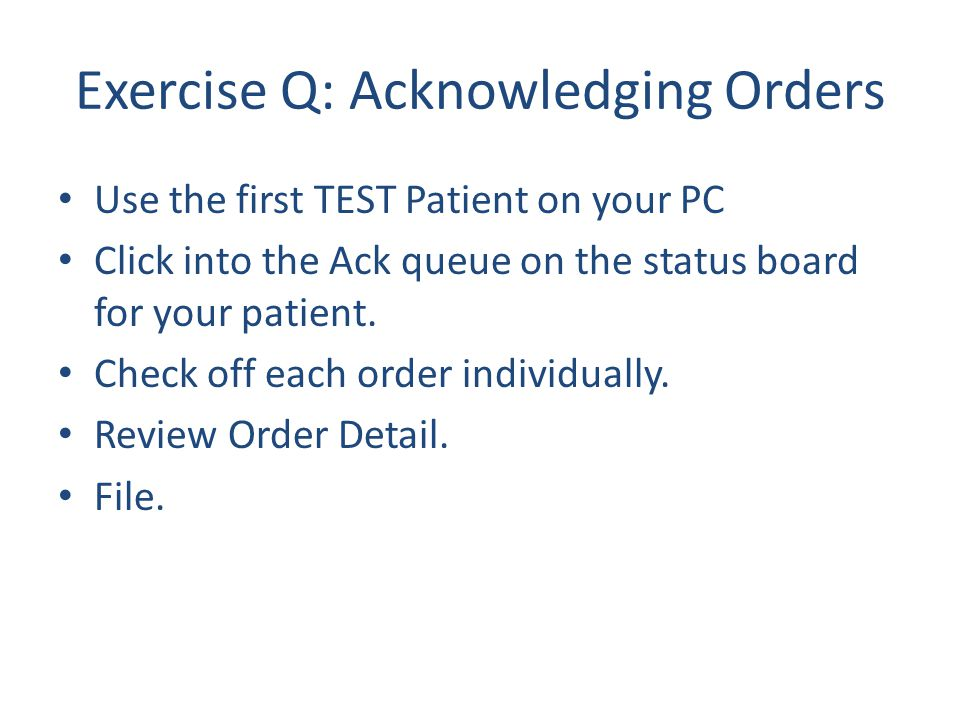 Exercise Q: Acknowledging Orders