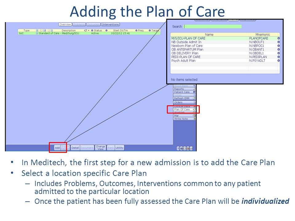 Adding the Plan of Care In Meditech, the first step for a new admission is to add the Care Plan. Select a location specific Care Plan.