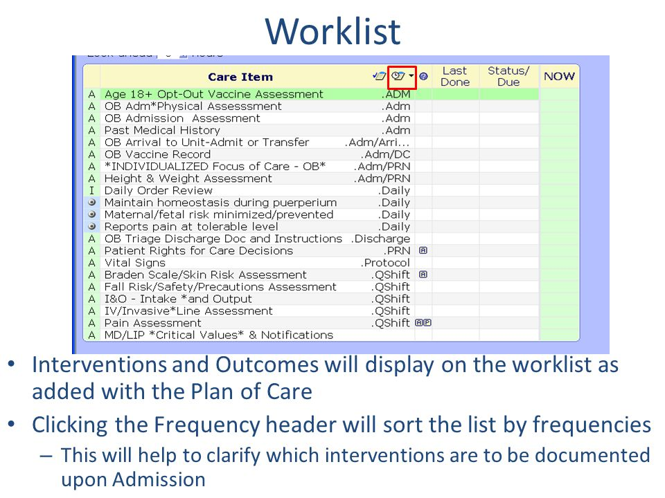 Worklist Interventions and Outcomes will display on the worklist as added with the Plan of Care.