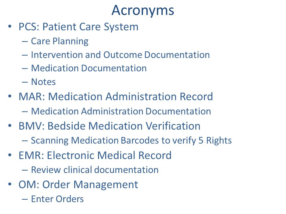 Acronyms PCS: Patient Care System