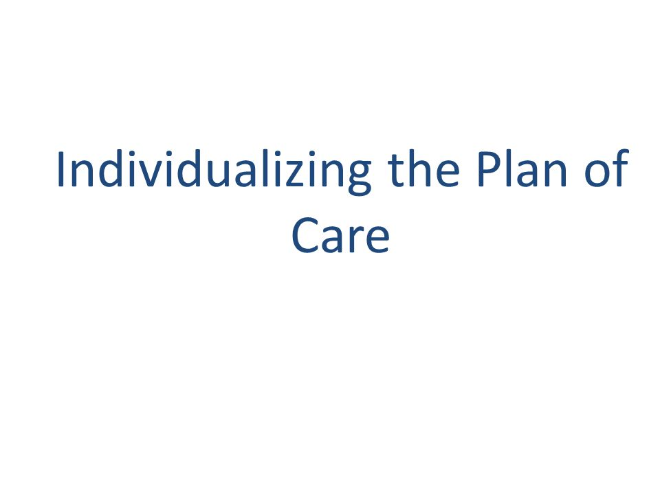 Individualizing the Plan of Care
