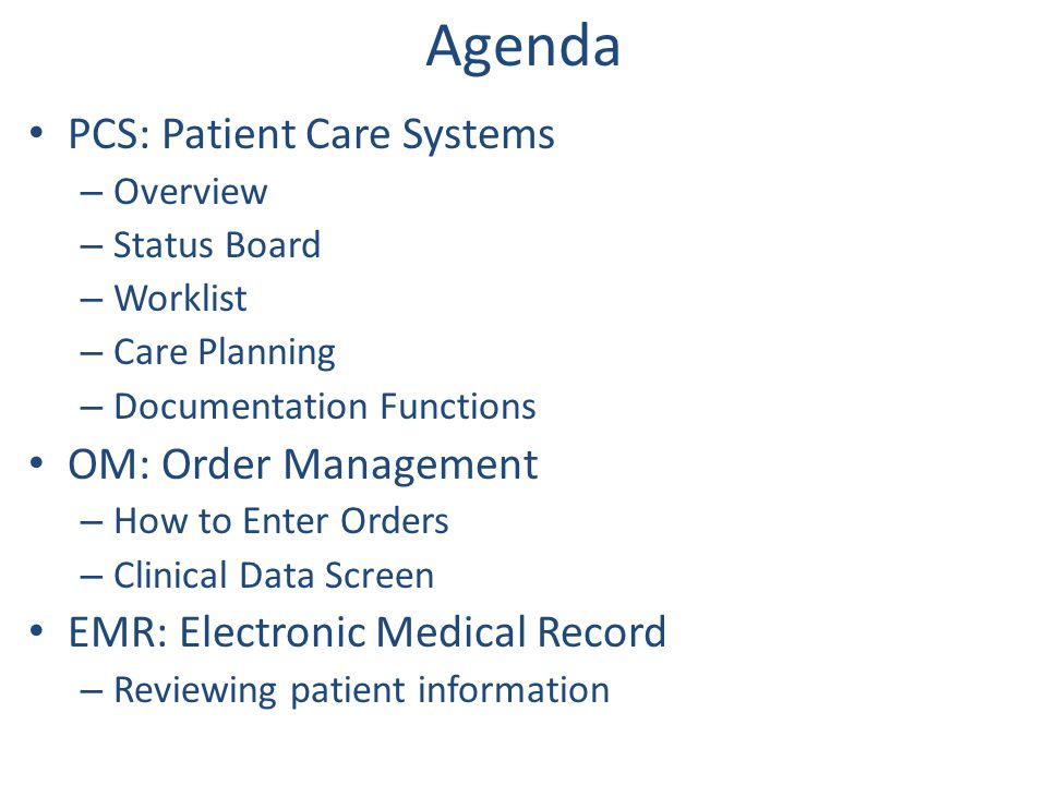 Agenda PCS: Patient Care Systems OM: Order Management