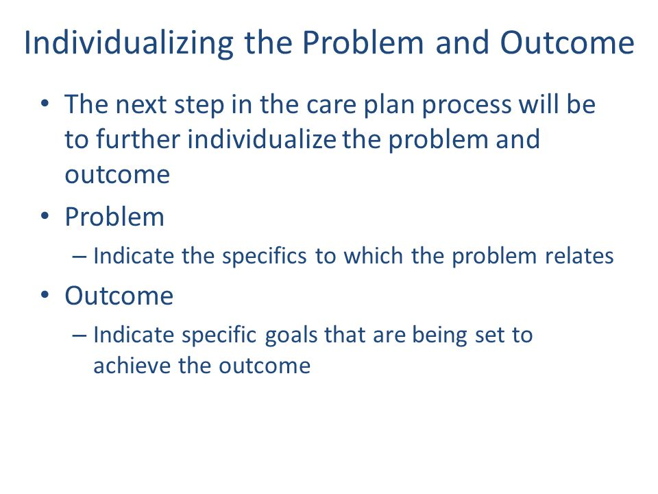 Individualizing the Problem and Outcome