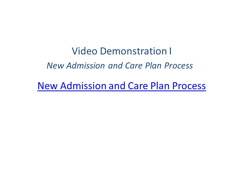 New Admission and Care Plan Process