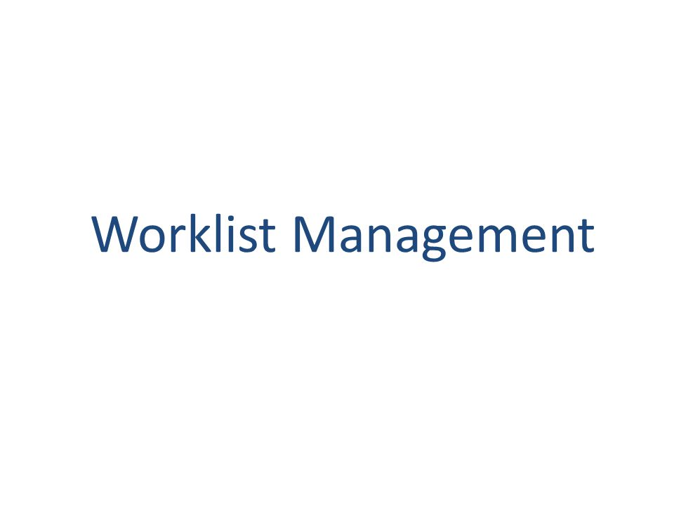 Worklist Management