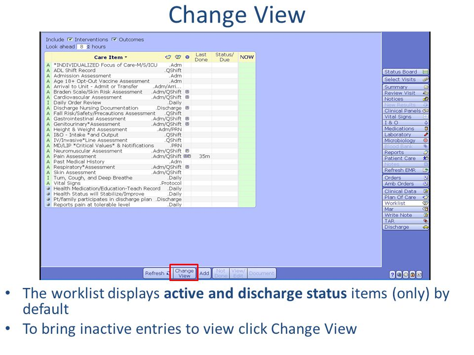 Change View The worklist displays active and discharge status items (only) by default.