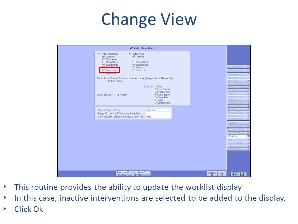 Change View This routine provides the ability to update the worklist display.