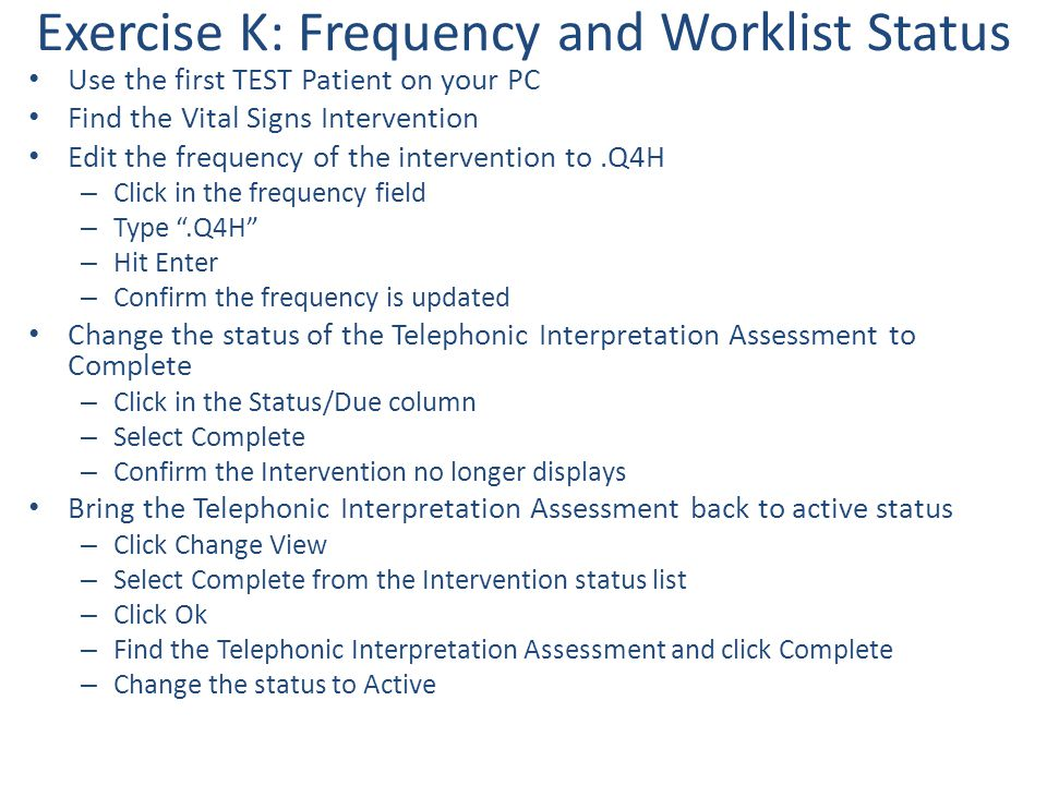 Exercise K: Frequency and Worklist Status