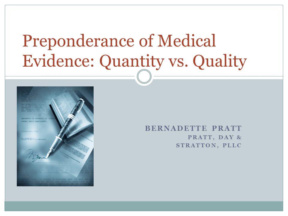 Preponderance of Medical Evidence: Quantity vs. Quality
