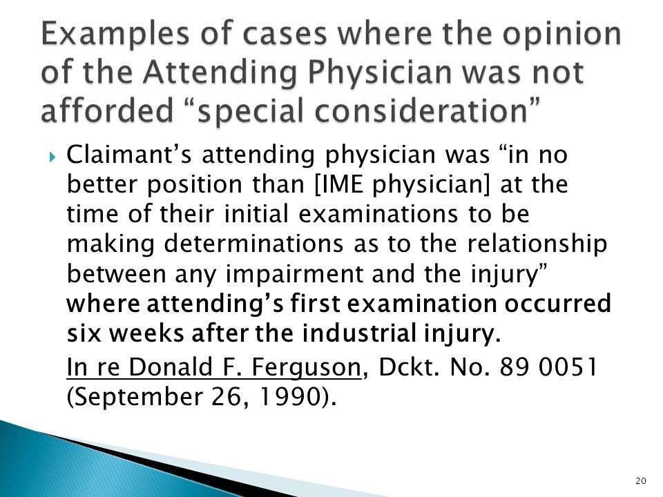 Examples of cases where the opinion of the Attending Physician was not afforded special consideration