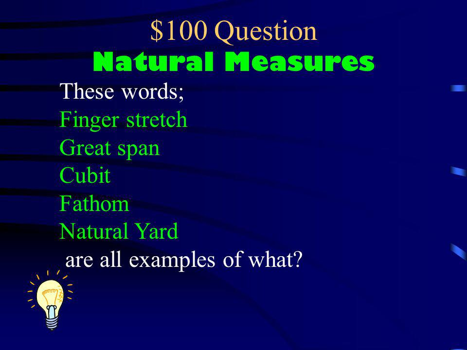 $100 Question Natural Measures