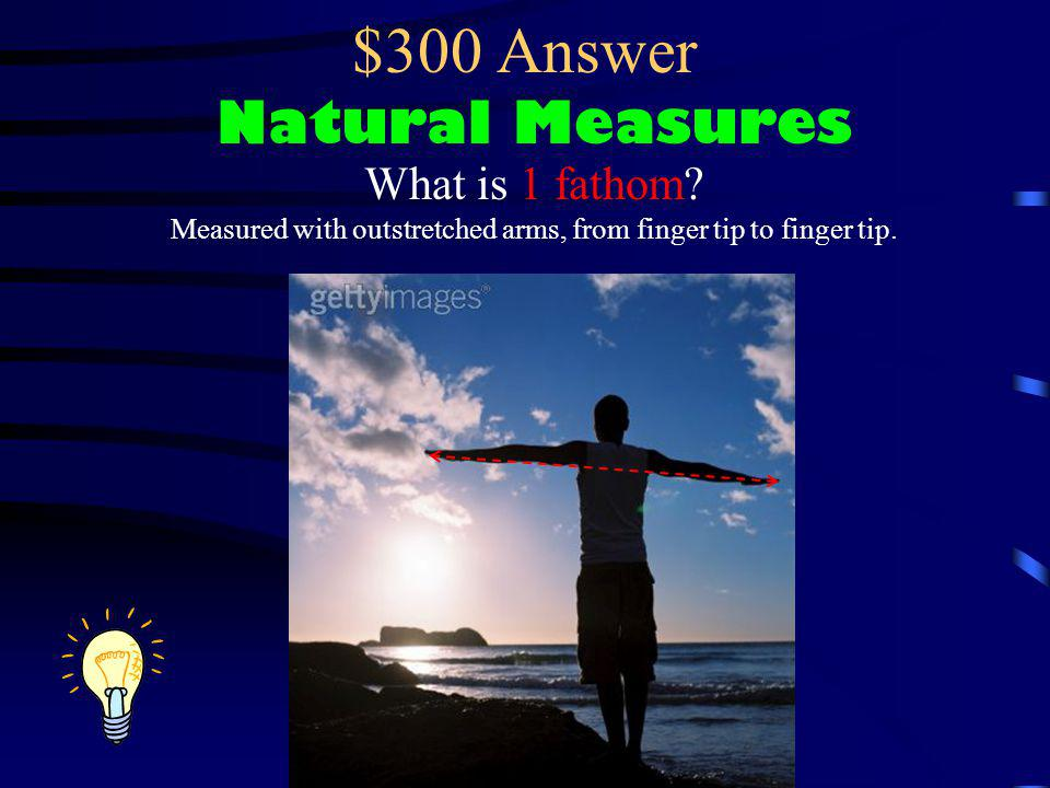 $300 Answer Natural Measures