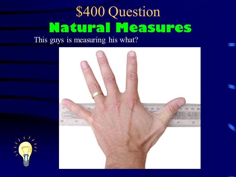 $400 Question Natural Measures