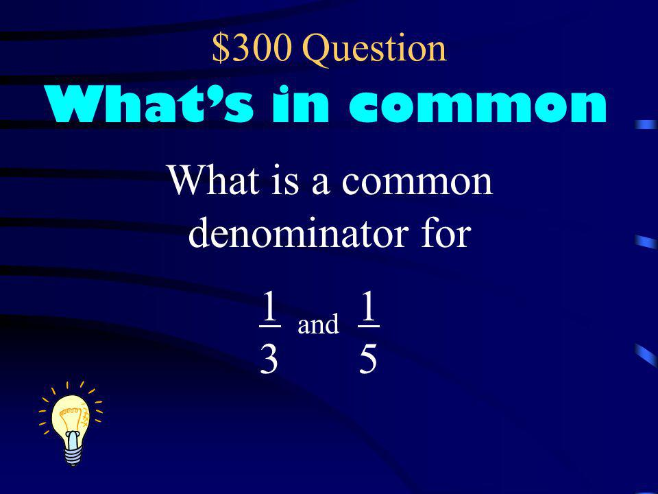 What is a common denominator for