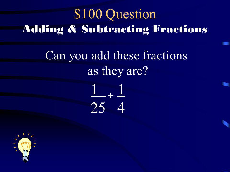 $100 Question Adding & Subtracting Fractions
