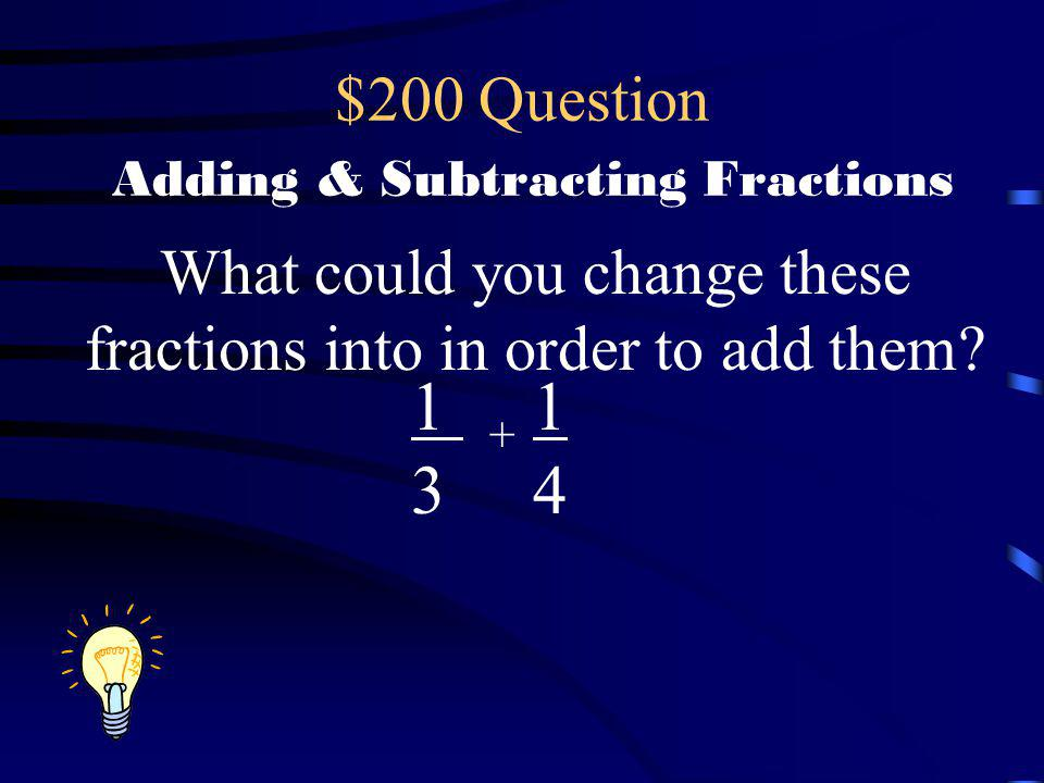 $200 Question Adding & Subtracting Fractions