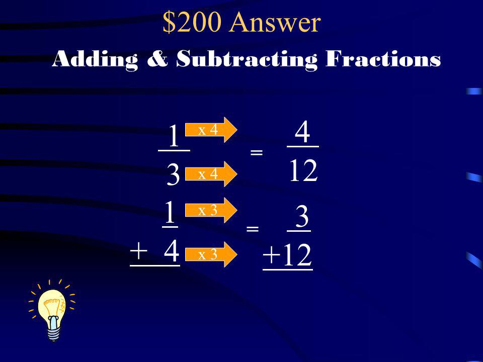 $200 Answer Adding & Subtracting Fractions