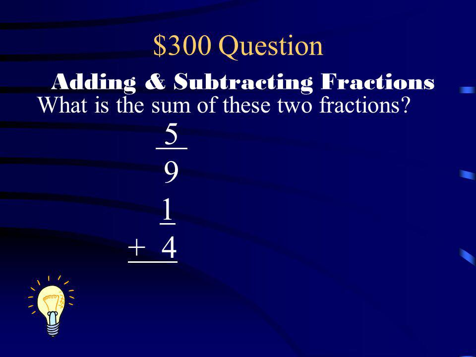 $300 Question Adding & Subtracting Fractions