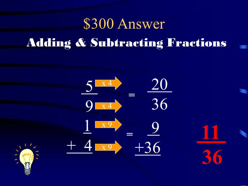 $300 Answer Adding & Subtracting Fractions