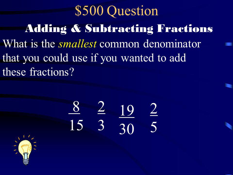 $500 Question Adding & Subtracting Fractions