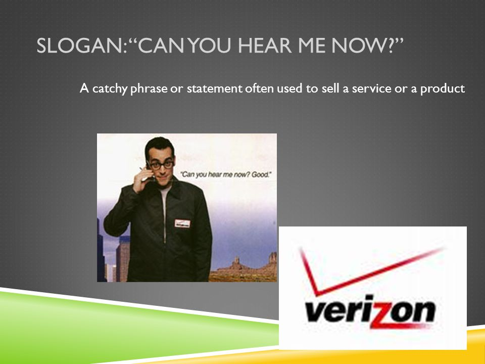 Slogan: Can you hear me now