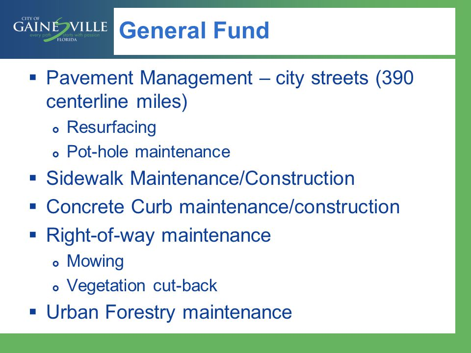 General Fund Pavement Management – city streets (390 centerline miles)