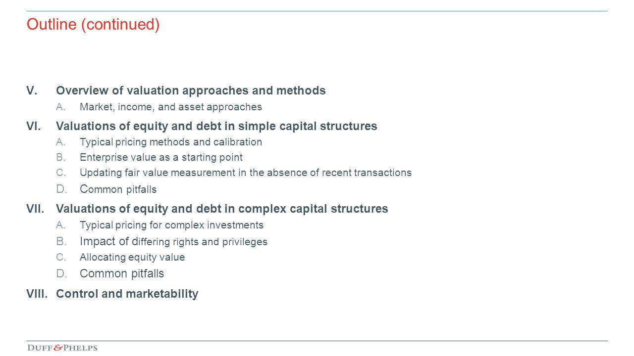 Outline (continued) Overview of valuation approaches and methods