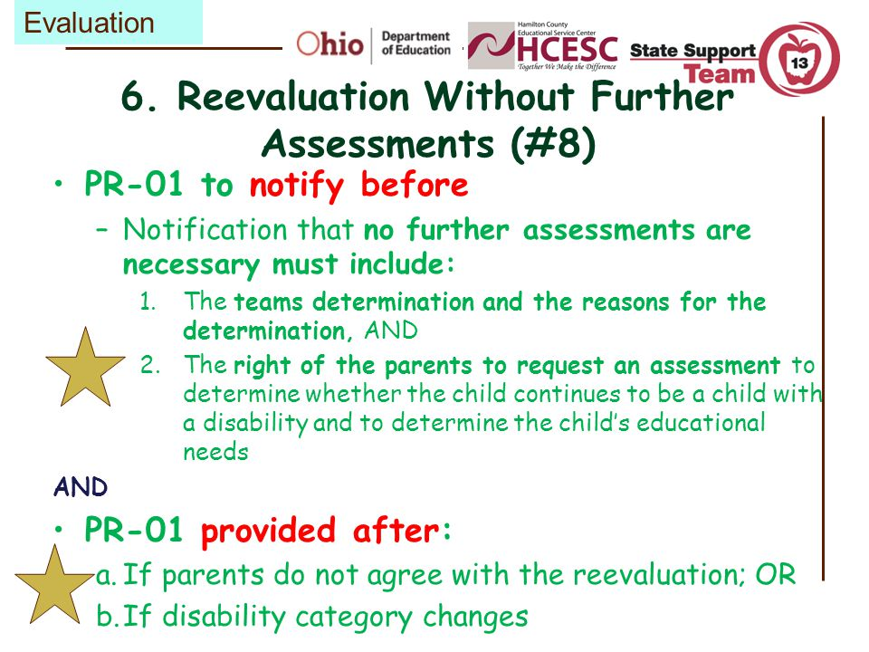 6. Reevaluation Without Further Assessments (#8)