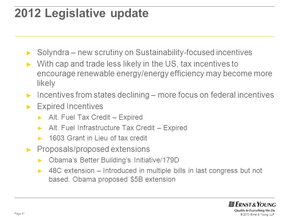 2012 Legislative update Solyndra – new scrutiny on Sustainability-focused incentives.