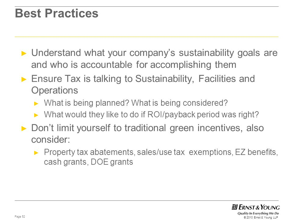 Best Practices Understand what your company's sustainability goals are and who is accountable for accomplishing them.