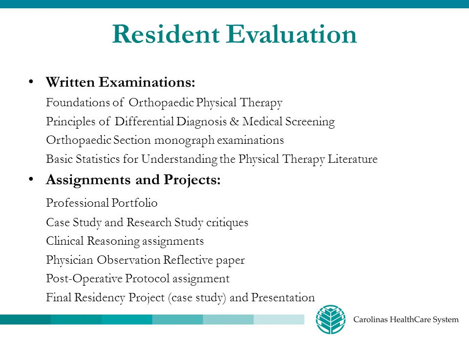 Resident Evaluation Written Examinations: Assignments and Projects: