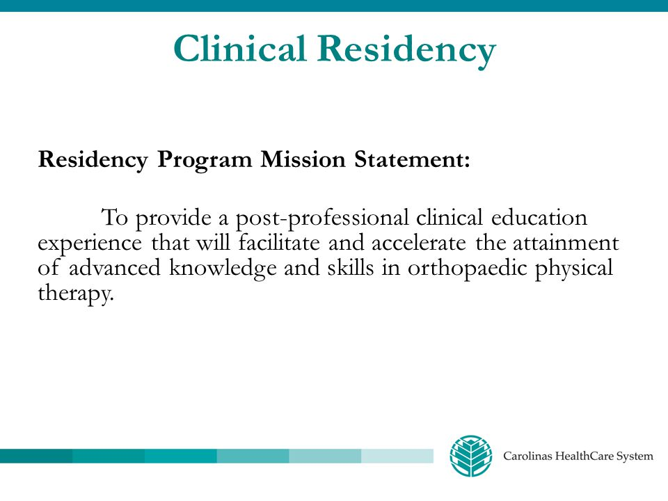 Clinical Residency Residency Program Mission Statement: