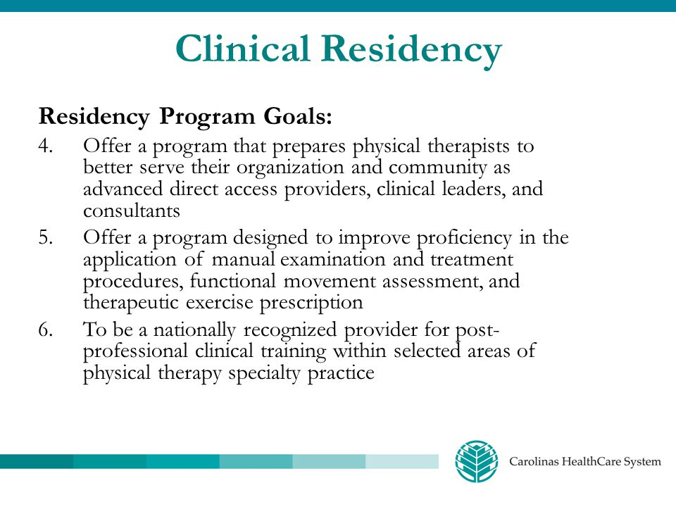 Clinical Residency Residency Program Goals: