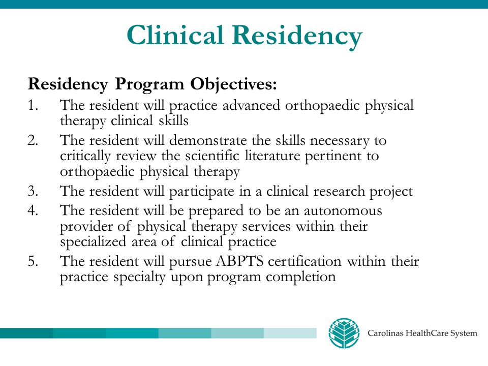 Clinical Residency Residency Program Objectives: