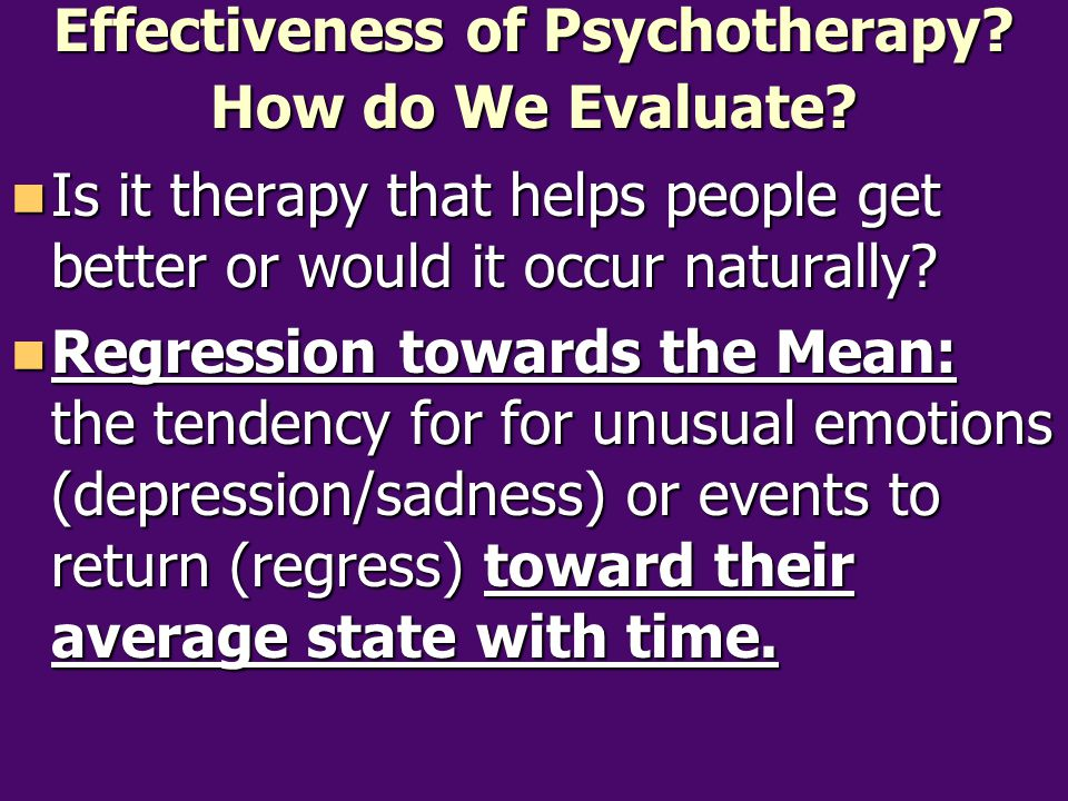 Effectiveness of Psychotherapy How do We Evaluate