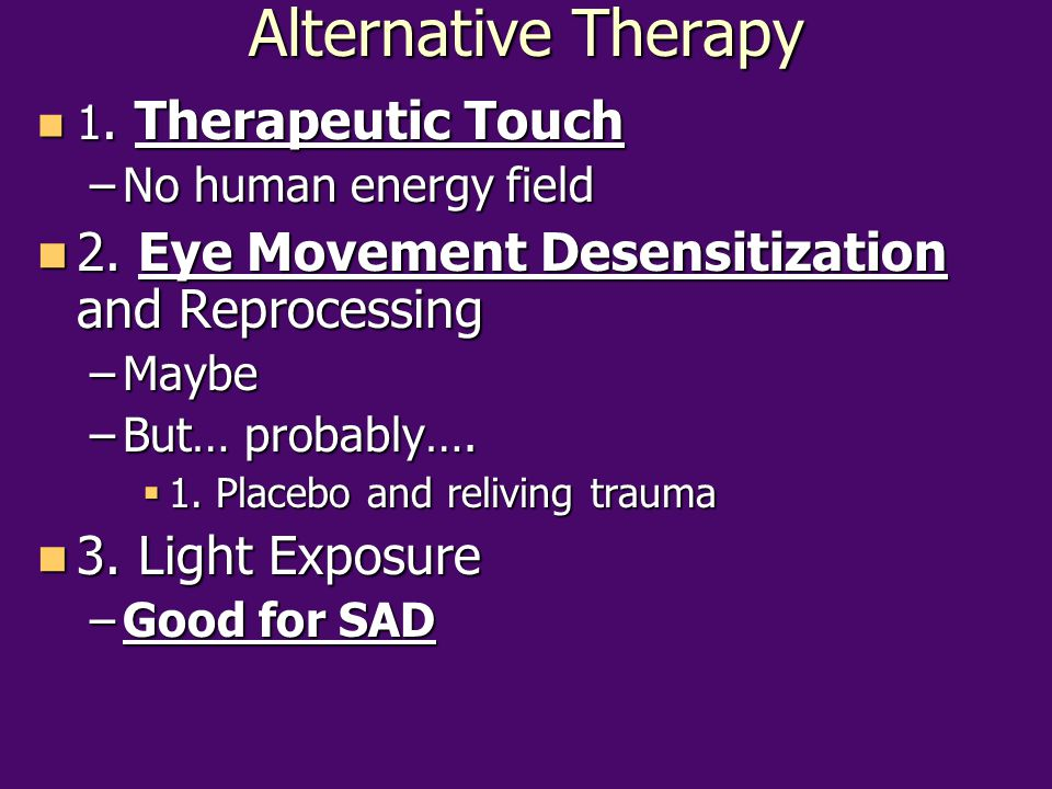 Alternative Therapy 2. Eye Movement Desensitization and Reprocessing