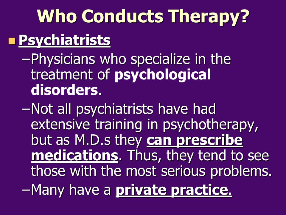 Who Conducts Therapy Psychiatrists