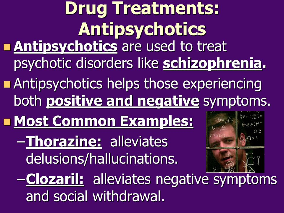 Drug Treatments: Antipsychotics