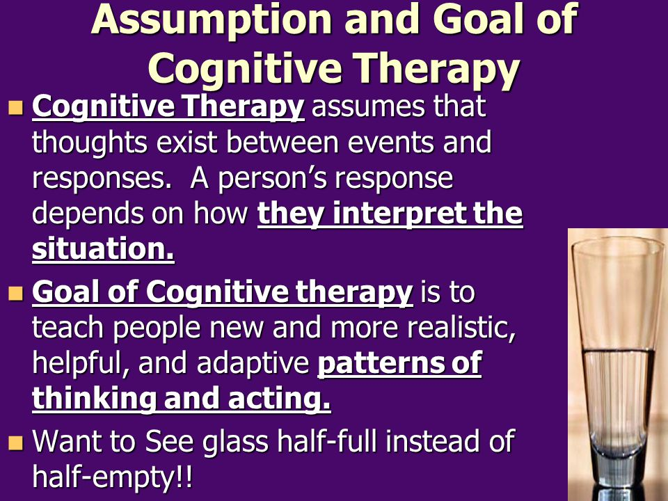 Assumption and Goal of Cognitive Therapy