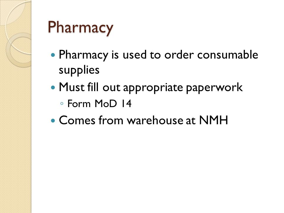 Pharmacy Pharmacy is used to order consumable supplies