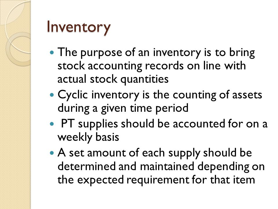 Inventory The purpose of an inventory is to bring stock accounting records on line with actual stock quantities.