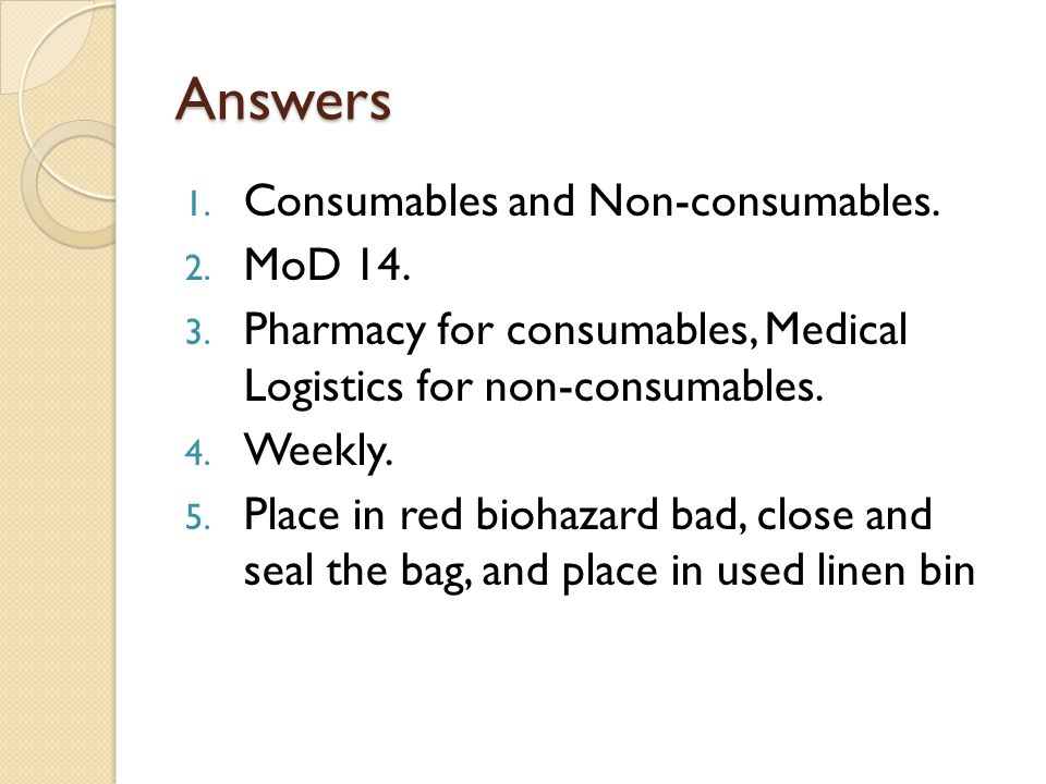 Answers Consumables and Non-consumables. MoD 14.