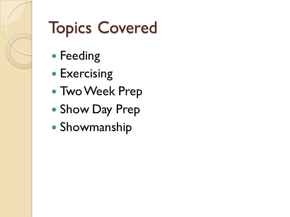 Topics Covered Feeding Exercising Two Week Prep Show Day Prep
