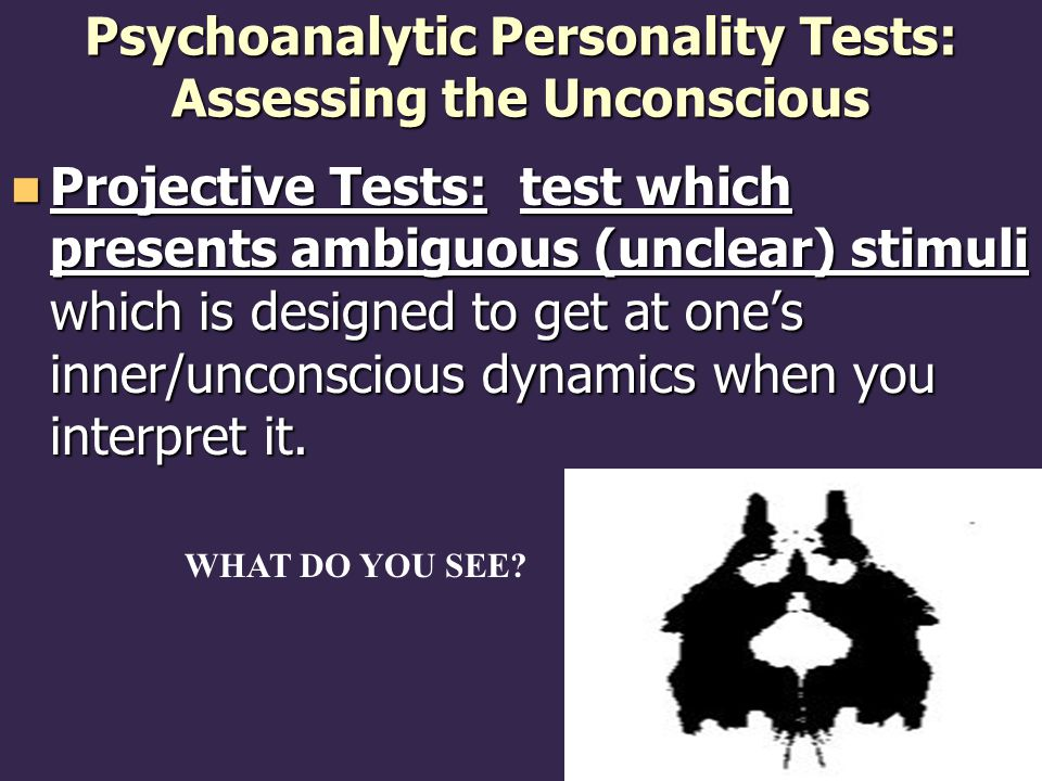 Psychoanalytic Personality Tests: Assessing the Unconscious