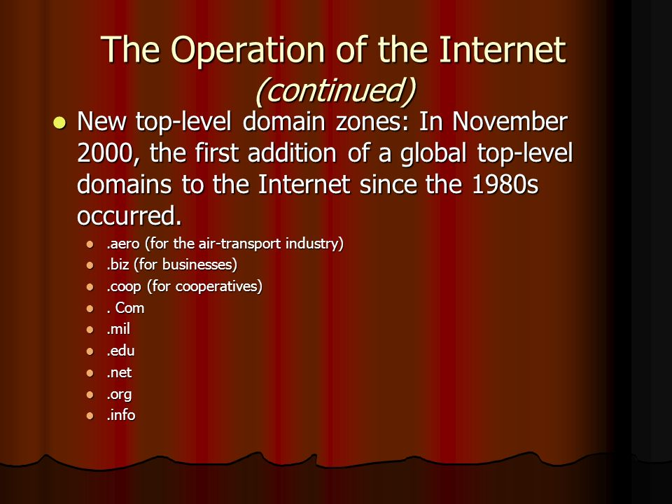 The Operation of the Internet (continued)