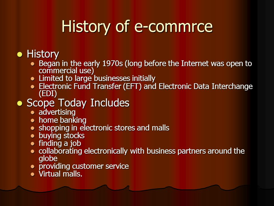 History of e-commrce History Scope Today Includes