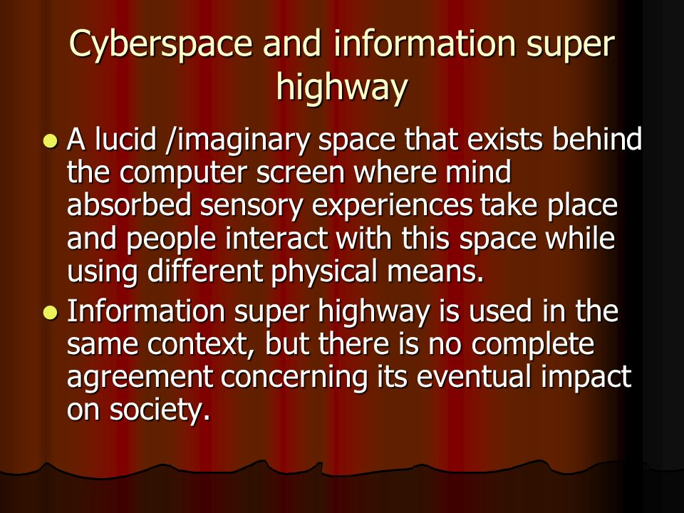 Cyberspace and information super highway