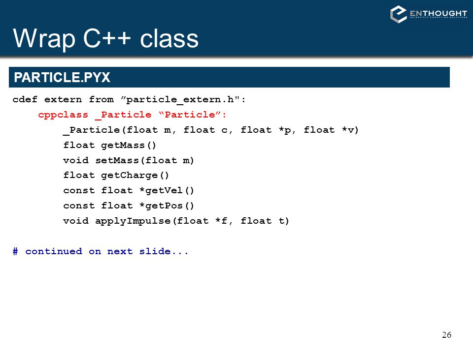 Wrap C++ class PARTICLE.PYX cdef extern from particle_extern.h :